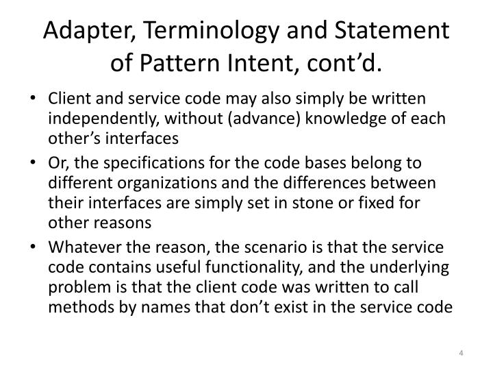 Adapter, Terminology and Statement of Pattern Intent, cont'd.