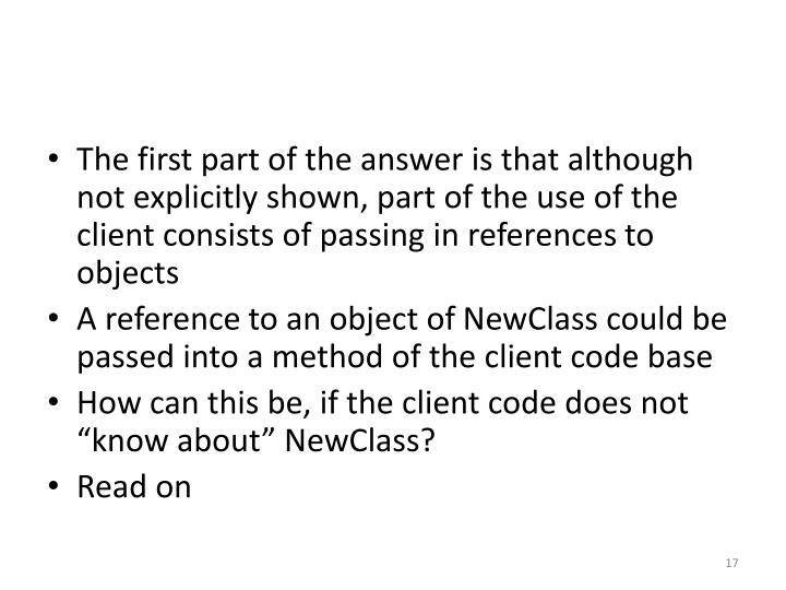 The first part of the answer is that although not explicitly shown, part of the use of the client consists of passing in references to objects