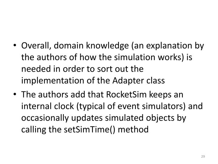 Overall, domain knowledge (an explanation by the authors of how the simulation works) is needed in order to sort out the implementation of the Adapter class