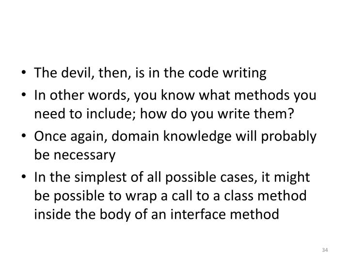 The devil, then, is in the code writing