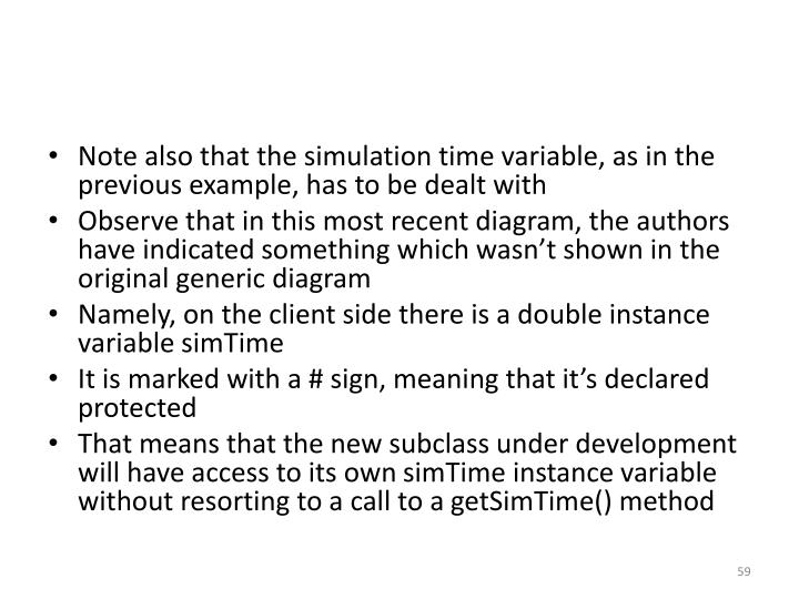 Note also that the simulation time variable, as in the previous example, has to be dealt with