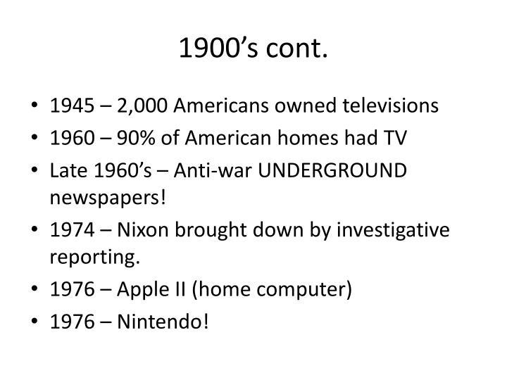 1900's cont.