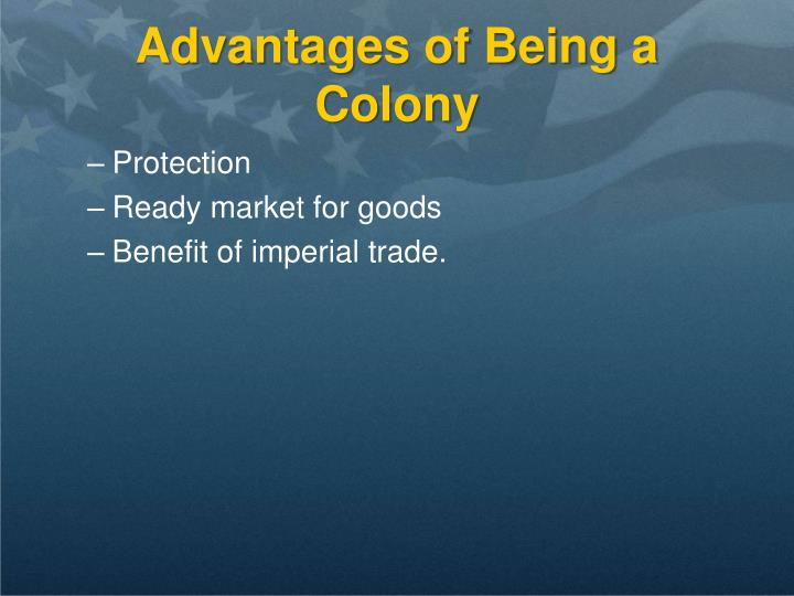 Advantages of Being a Colony