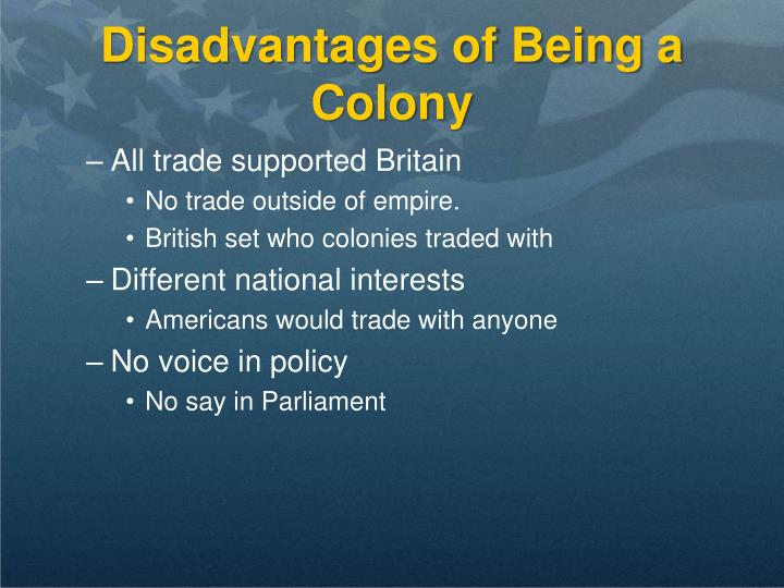 Disadvantages of Being a Colony