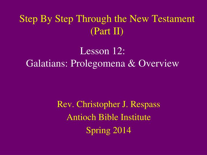 Step by step through the new testament part ii
