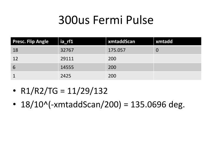 300us Fermi Pulse