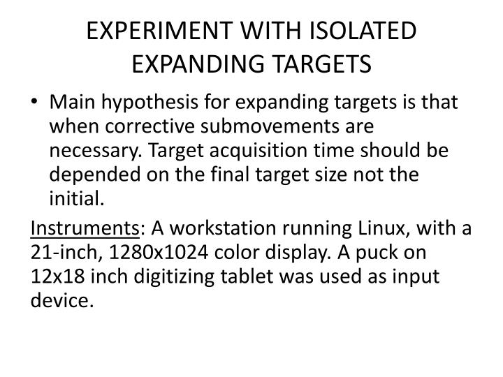 EXPERIMENT WITH ISOLATED EXPANDING TARGETS