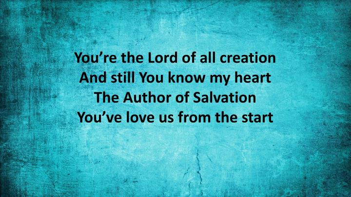 You're the Lord of all creation
