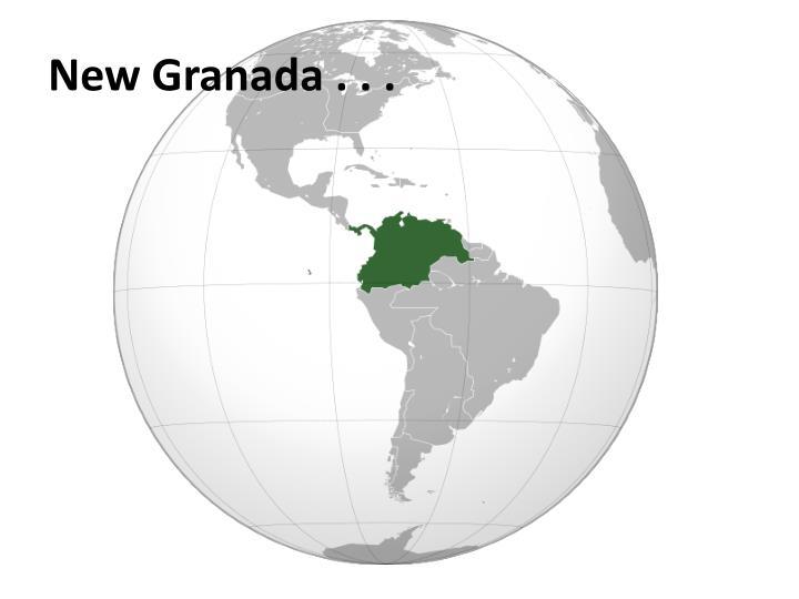 New Granada . . .