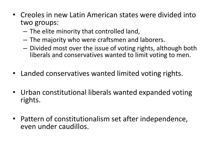 Creoles in new Latin American states were divided into two groups: