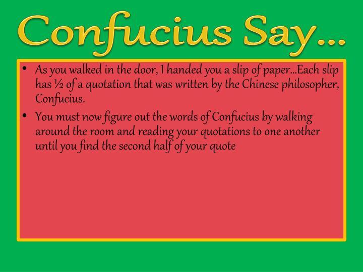 Confucius Say…