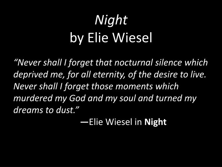 night written by elie wiesel essay This prezi provides a walkthrough for students getting ready to write an essay on elie wiesel's memoir night.