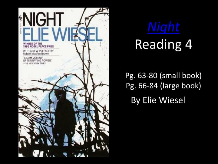 a memory of the holocaust in elie wiesels novel night The romanian group for monitoring and fighting anti-semitism called it an act of vandalism against the memory of elie wiesel, the memory of the holocaust victims and the souls of the holocaust.