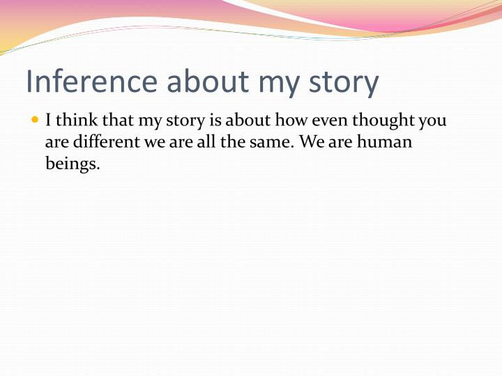 Inference about my story