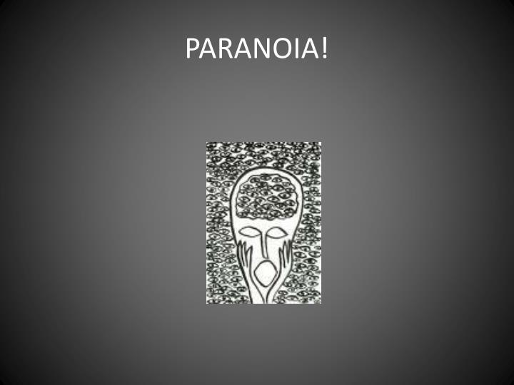 PARANOIA!