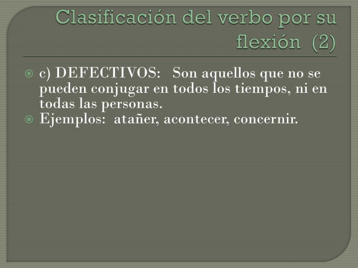 Clasificación del verbo por su flexión  (2)