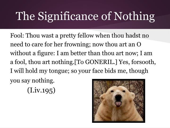 The Significance of Nothing