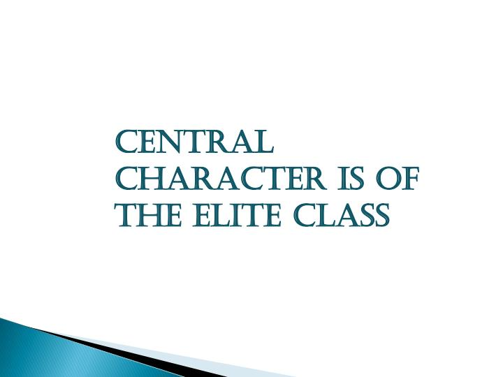 Central Character is of the Elite Class