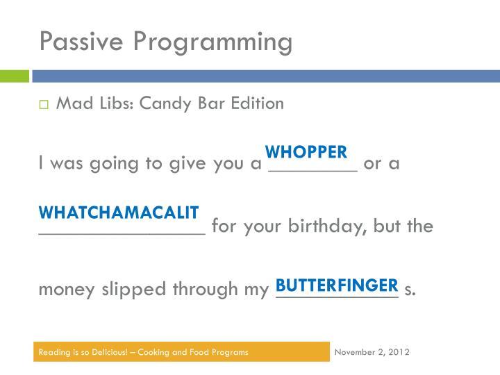 Passive Programming