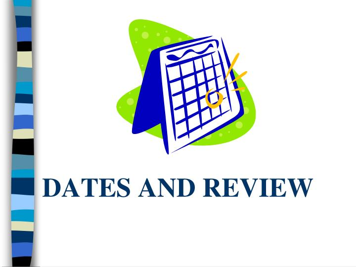 dates and review