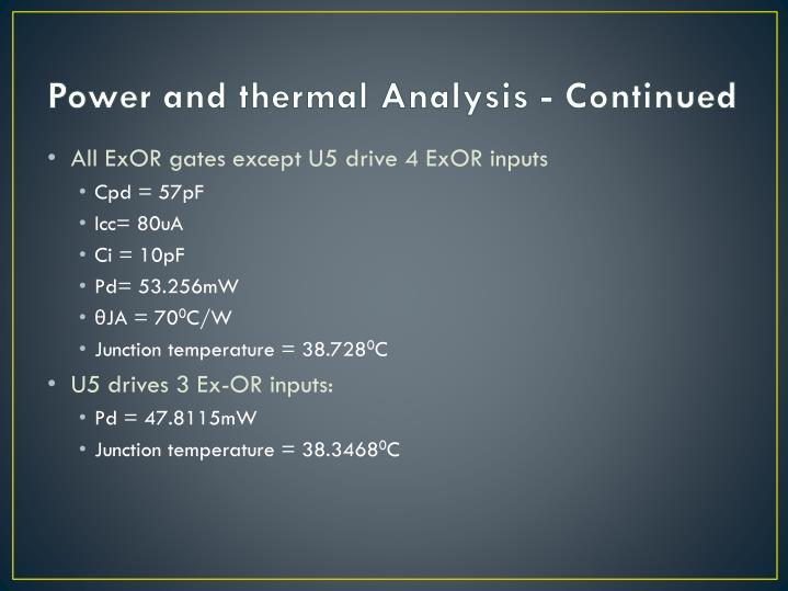 Power and thermal Analysis - Continued