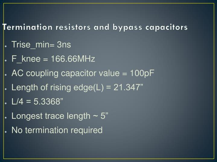 Termination resistors and bypass capacitors