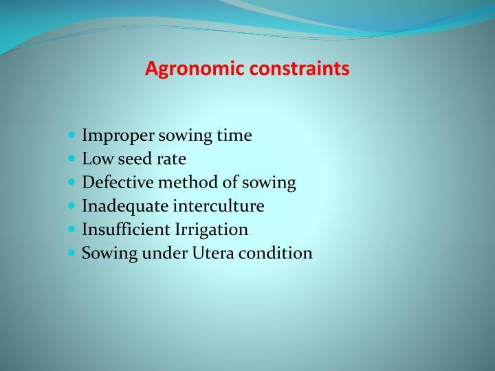 Agronomic constraints