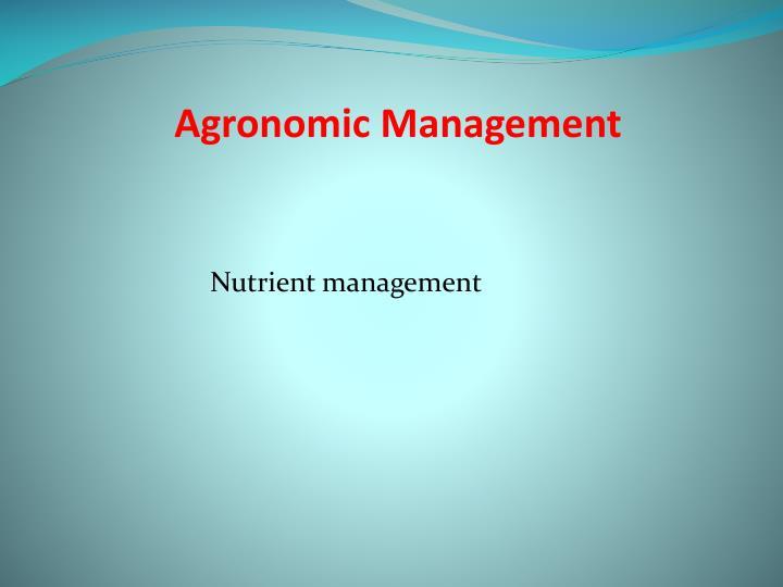 Agronomic Management