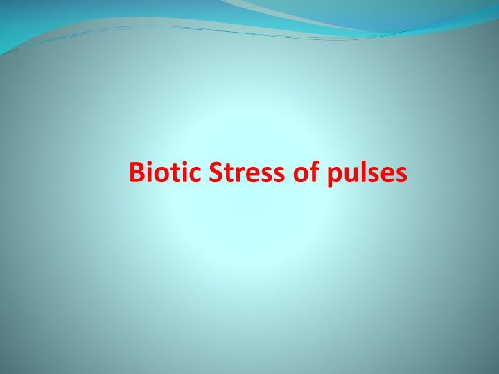 Biotic Stress of pulses