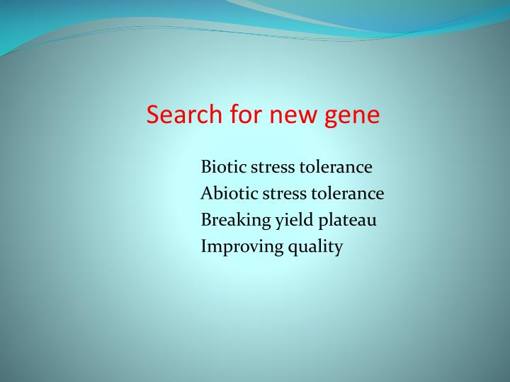 Search for new gene