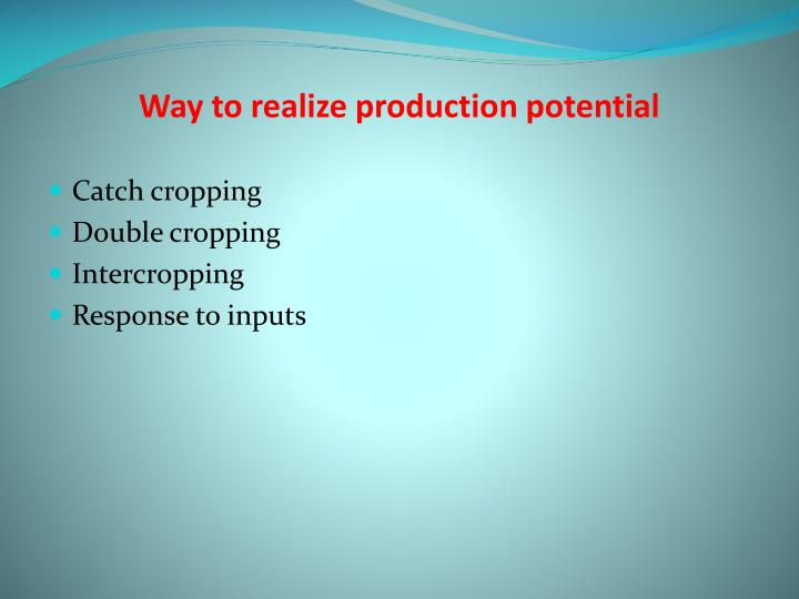 Way to realize production potential