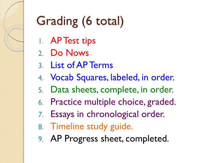 Grading (6 total)