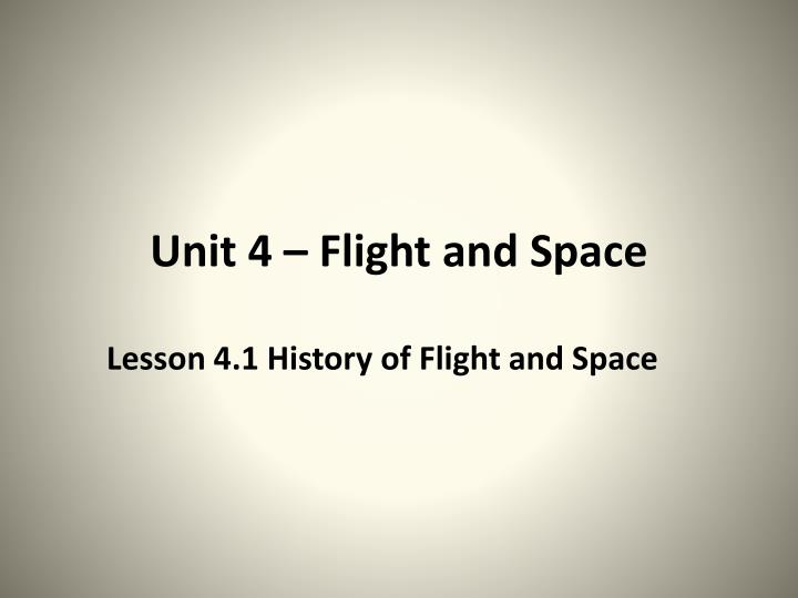 Unit 4 flight and space