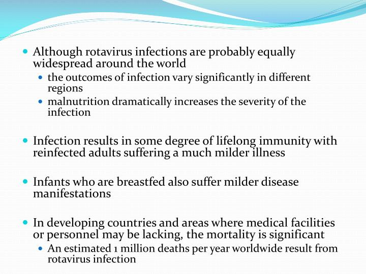 Although rotavirus infections are probably equally widespread around the world