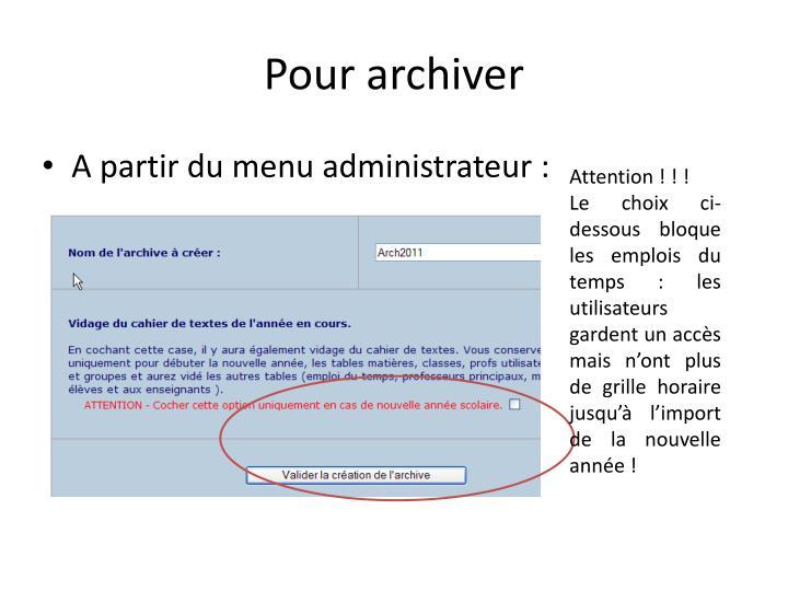 Pour archiver