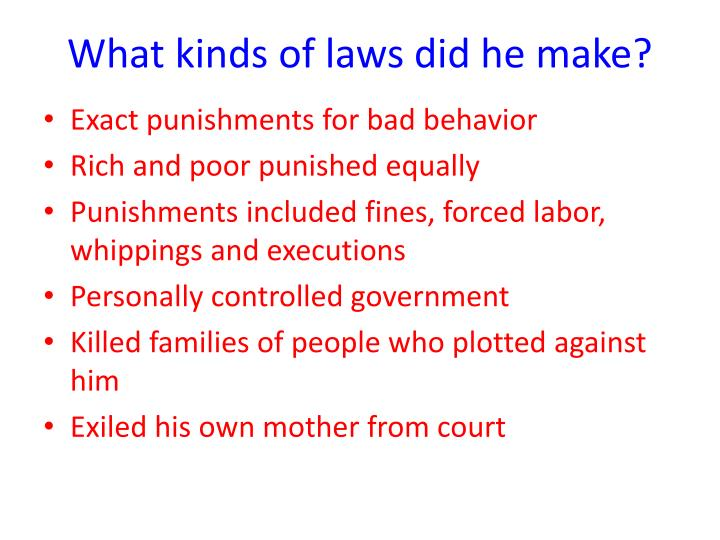 What kinds of laws did he make?