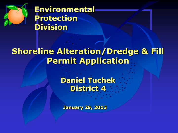 Shoreline alteration dredge fill permit application daniel tuchek district 4