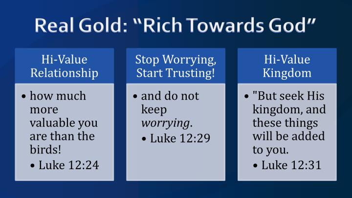 "Real Gold: ""Rich Towards God"""