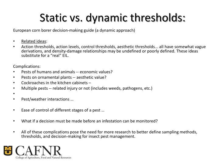 Static vs. dynamic thresholds: