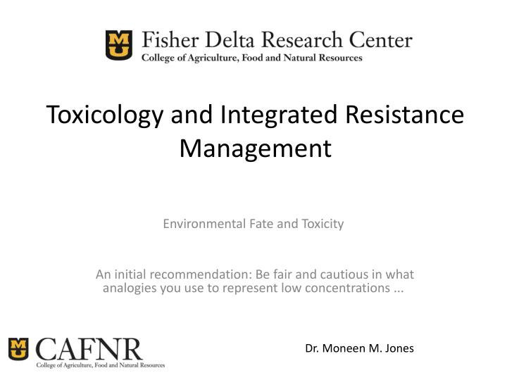 Toxicology and integrated resistance management