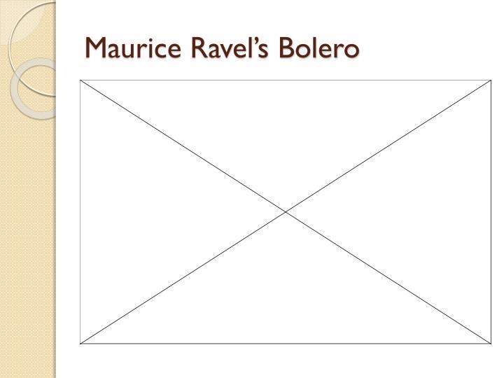 Maurice Ravel's Bolero