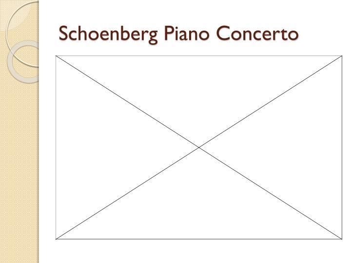 Schoenberg Piano Concerto