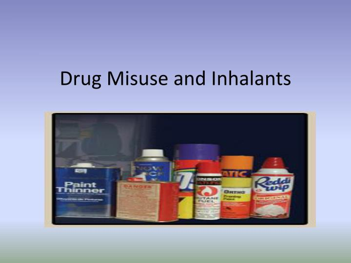 Drug misuse and inhalants