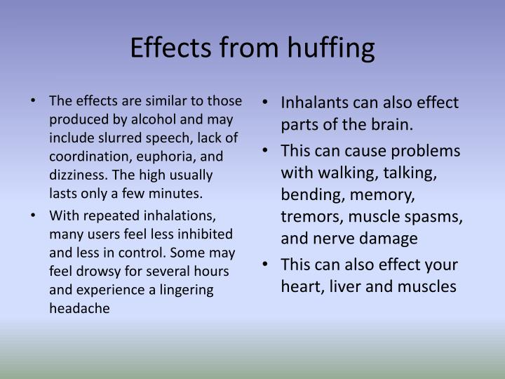 Effects from huffing