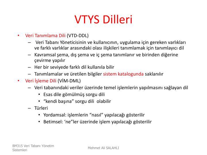 VTYS Dilleri