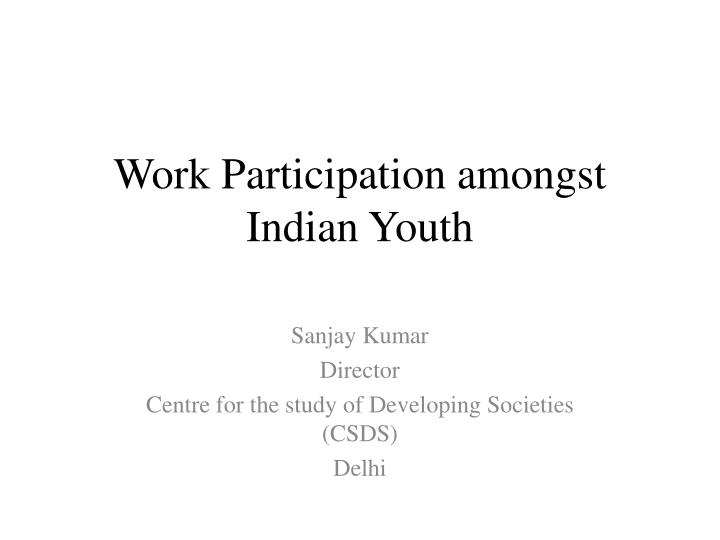 Work Participation amongst Indian Youth