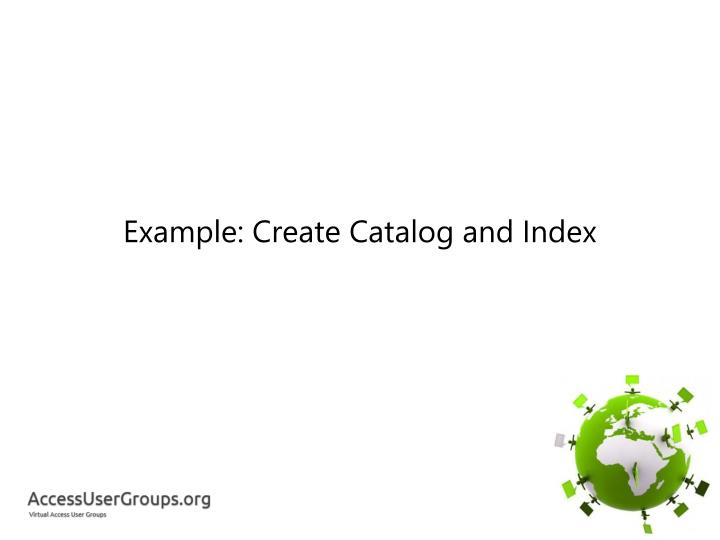 Example: Create Catalog and Index