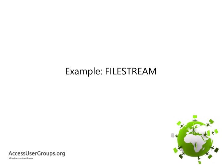 Example: FILESTREAM