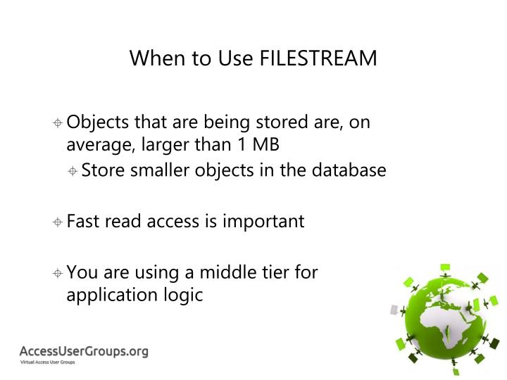 When to Use FILESTREAM