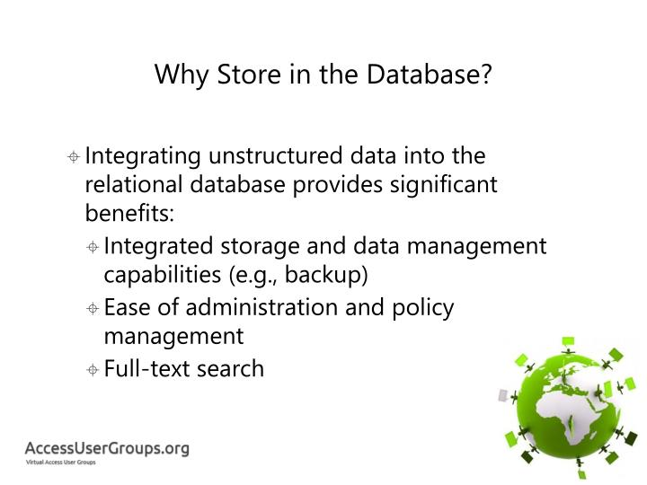 Why Store in the Database?